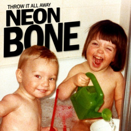 "Neon Bone  -  Throw it all away    (7"")"