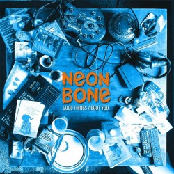 Neon Bone  -  Good things about you   (LP)