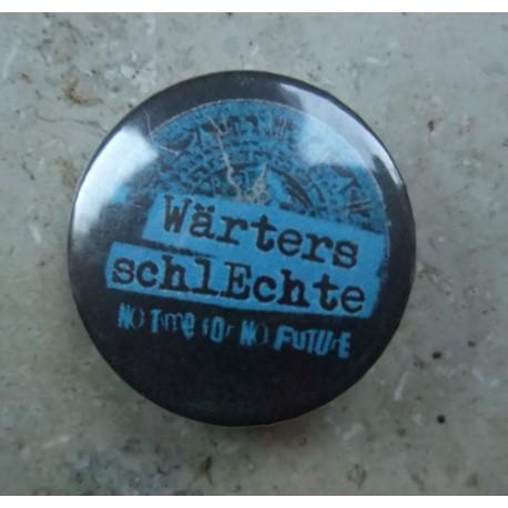 Wärters Schlechte - No time...  (Button)