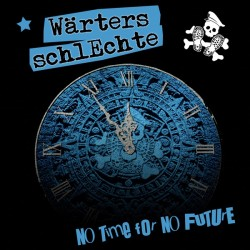 Wärters Schlechte - No time for no future  (LP)