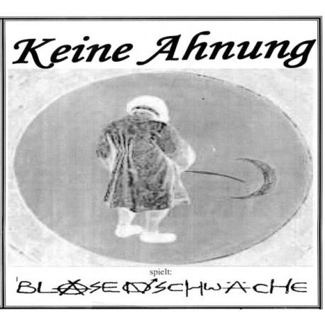 Blasenschwäche  -  Keine Ahnung  (CD-R)
