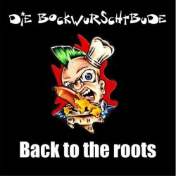 Bockwurschtbude - Back to the roots  (CD)