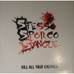 Stesso Sporco Sangue - Kill all yozer enemies  (LP)