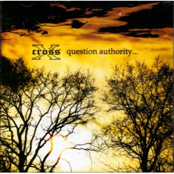 Cross X - Question authority... (CD)