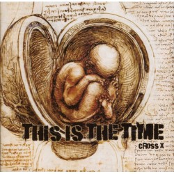 Cross X - This is the time (CD)