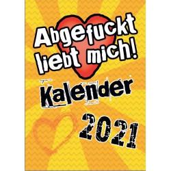 Kalender 2021 - Abgfuckt liebt dich!
